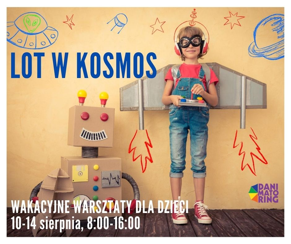 Lot W Kosmos - Kolejny Tydzień Wakacyjnych Warsztatów (10-14.08) - Danimatoring.pl zdjęcie nr 1