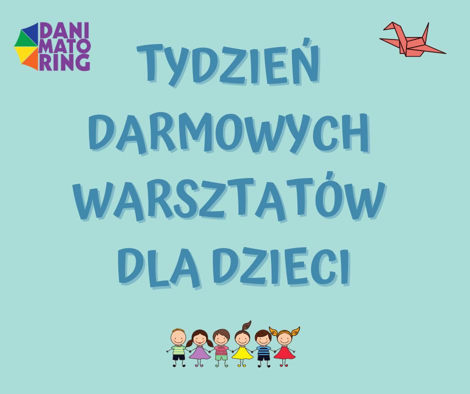 Tydzień Darmowych Warsztatów Dla Dzieci (7-11.09) - Danimatoring.pl zdjęcie nr 1