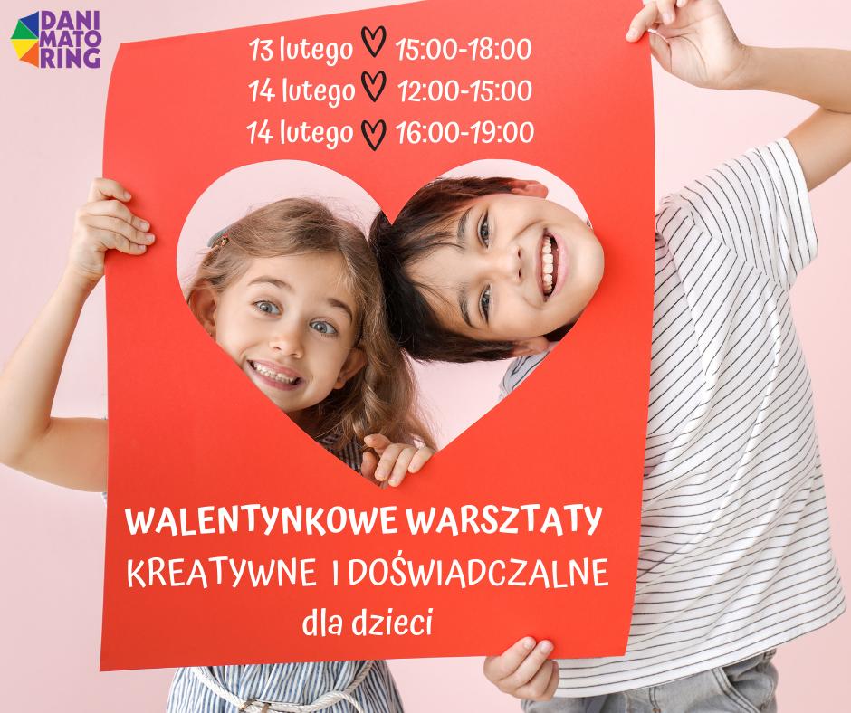 Walentynkowe Warsztaty Kreatywne I Doświadczalne Dla Dzieci | 13-14.02.2021 - Danimatoring.pl zdjęcie nr 1