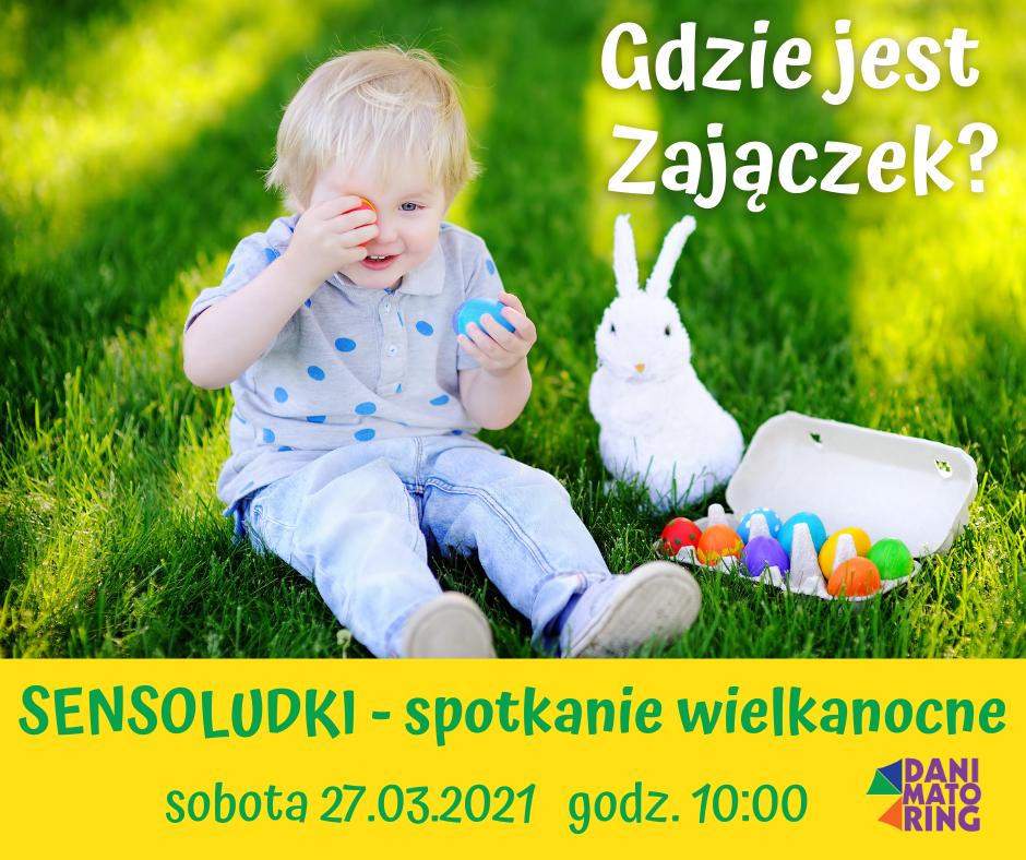 Sensoludki - Wielkanocne Spotkanie Z Zajączkiem | 27.03.2021 - Danimatoring.pl zdjęcie nr 1