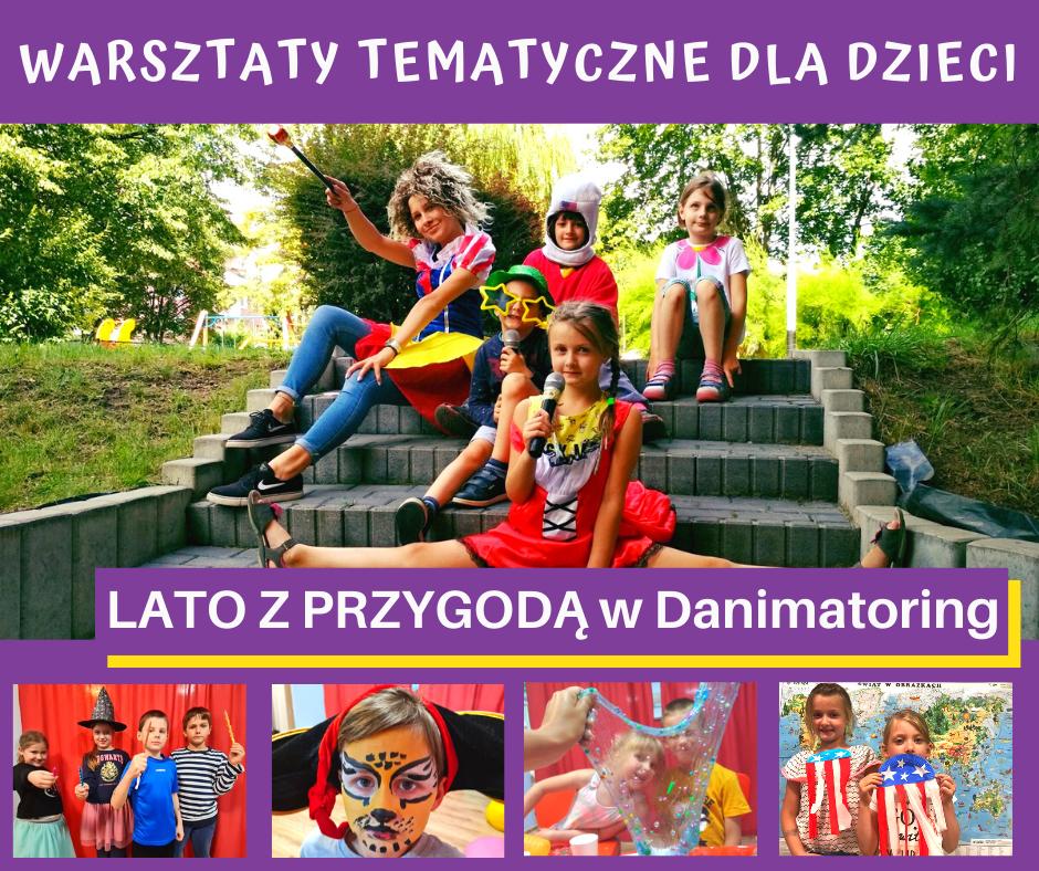 Lato Z Przygodą - Wakacyjne Warsztaty Tematyczne Dla Dzieci - Danimatoring.pl zdjęcie nr 1