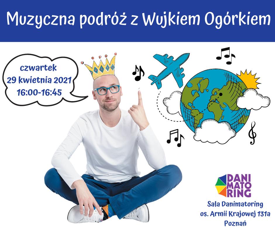 Muzyczna Podróż Z Wujkiem Ogórkiem - Zajęcia Cykliczne - Danimatoring.pl zdjęcie nr 1